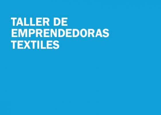 Taller de emprendedoras textiles