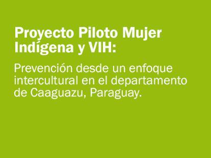 Proyecto Piloto Mujer Indígena y VIH