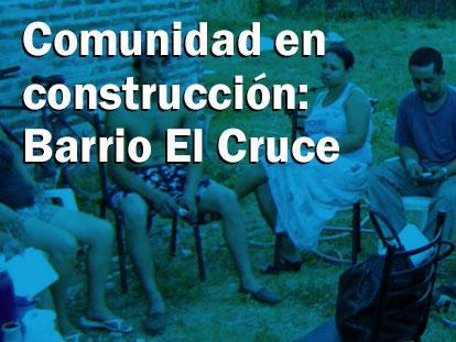 Comunidad en construcción: Barrio El Cruce