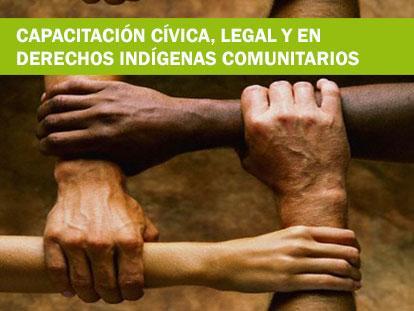 Capacitación cívica – legal y en Derechos Indígenas Comunitarios