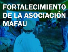 Fortalecimiento de la Asociación MAFAU