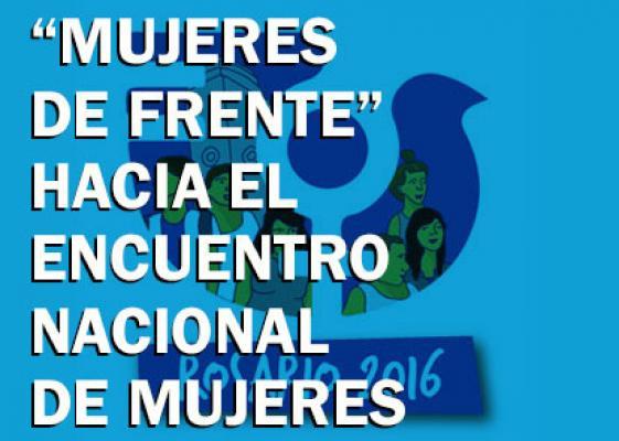 """""""Mujeres de Frente"""" hacia el Encuentro Nacional de Mujeres"""