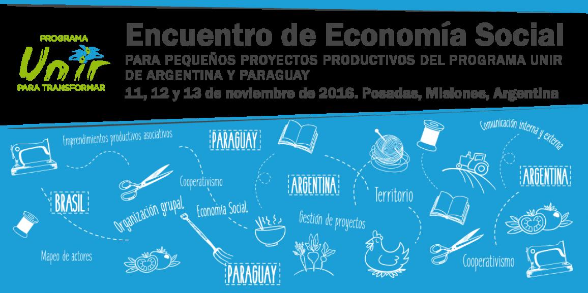 Encuentro de Economía Social para Pequeños Proyectos Productivos del Programa Unir