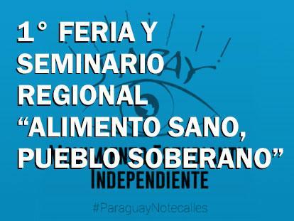 """1° Feria y Seminario Regional """"Alimento Sano, Pueblo Soberano"""""""